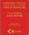 "Connecticut Law Enforcement Officers' Field Manual - ""The Red Book"""